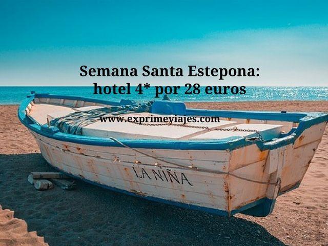 Semana Santa Estepona hotel 4* por 28 euros