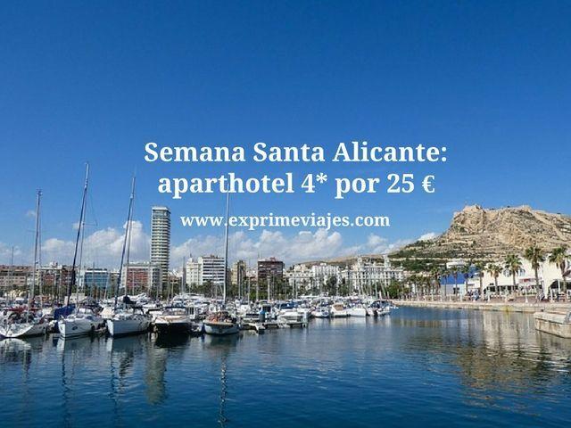 alicante semana santa aparthotel 4* 25 euros