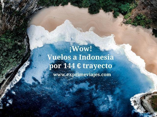 ¡WOW! VUELOS A INDONESIA POR 144EUROS TRAYECTO