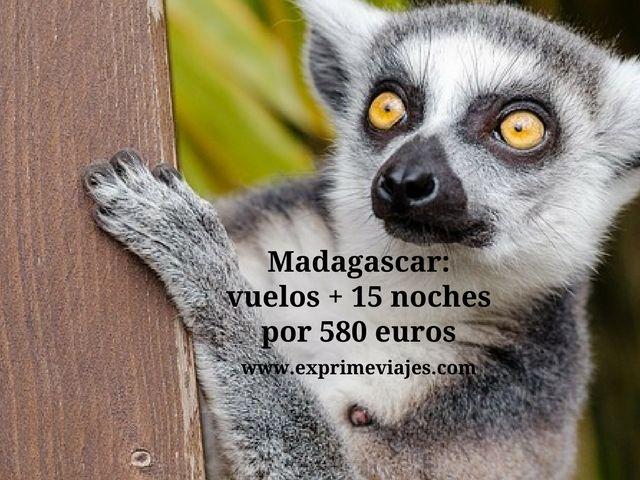 madagascar vuelos 15 noches 580 euros