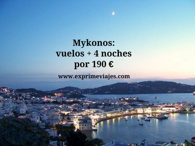 mykonos vuelos 4 noches 190 euros