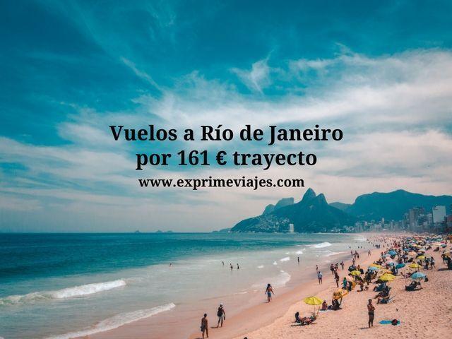 ¡CHOLLO! VUELOS A RIO DE JANEIRO POR 161EUROS TRAYECTO