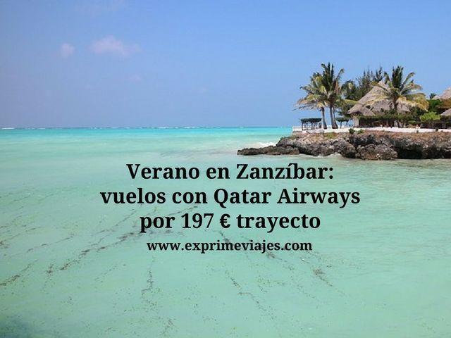 zanzibar verano vuelos qatar 197 euros