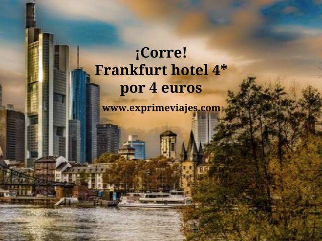 ¡CORRE! HOTEL 4* FRANKFURT POR 4EUROS