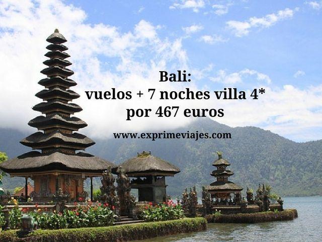 BALI: VUELOS + 7 NOCHES VILLA 4* POR 467EUROS