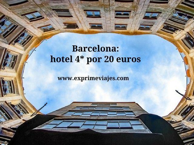 Barcelona hotel 4* por 20 euros