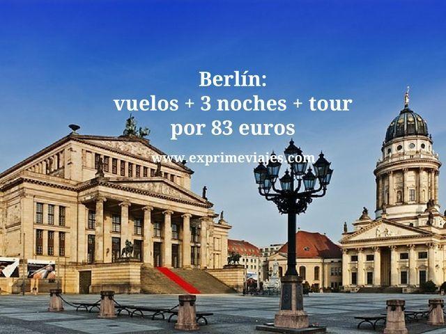 Berlín vuelos + 3 noches + tour por 83 euros