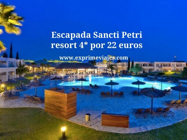 Escapada Sancti Petri resort 4* por 22 euros