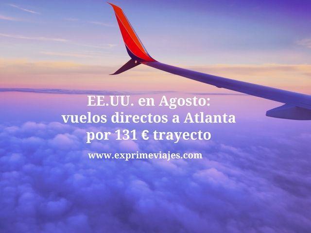 Estados unidos Agosto vuelos directos a Atlanta por 131 euros trayecto