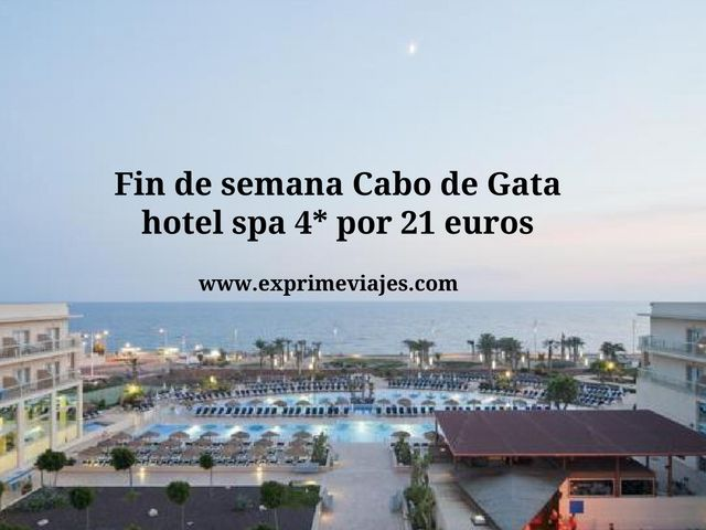 Fin de semana Cabo de Gata hotel spa 4* por 21 euros