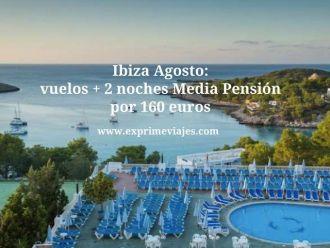 Ibiza Agosto vuelos + 2 noches media pensión por 160 euros