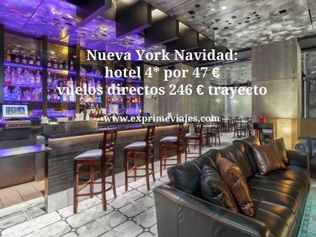 Nueva York navidad hotel 4* por 47 euros vuelos directos 246 euros trayecto