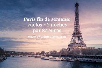 París fin de semana: vuelos + 2 noches por 87 euros
