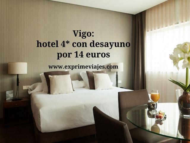 VIGO: HOTEL 4* CON DESAYUNO POR 14EUROS
