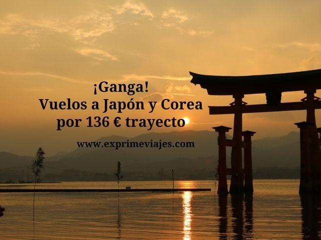 ¡GANGA! VUELOS A JAPÓN Y COREA POR 136EUROS TRAYECTO