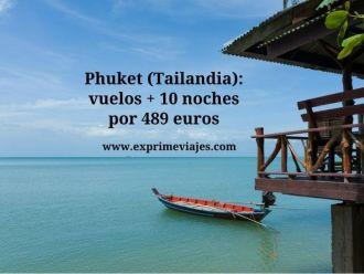 phuket vuelos 10 noches 489 euros