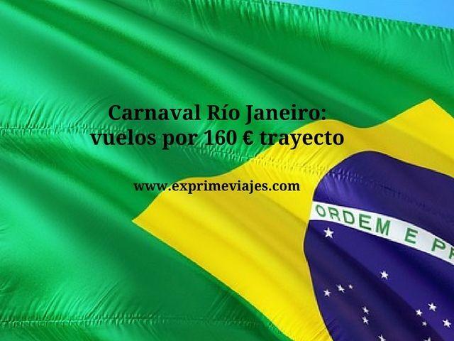 rio janeiro carnaval vuelos 160 euros