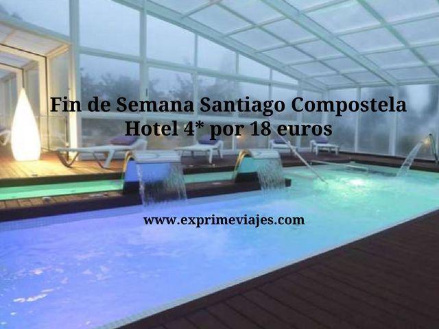 santiago compostela finde hotel 4* 18 euros