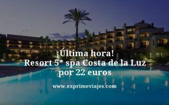 ultima hora resort 5 estrellas spa costa de La Luz por 22 euros