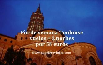 Fin de semana Toulouse vuelos + 2 noches por 58 euros