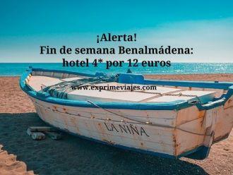 Alerta fin de semana benalmadena hotel 4 estrellas por 12 euros