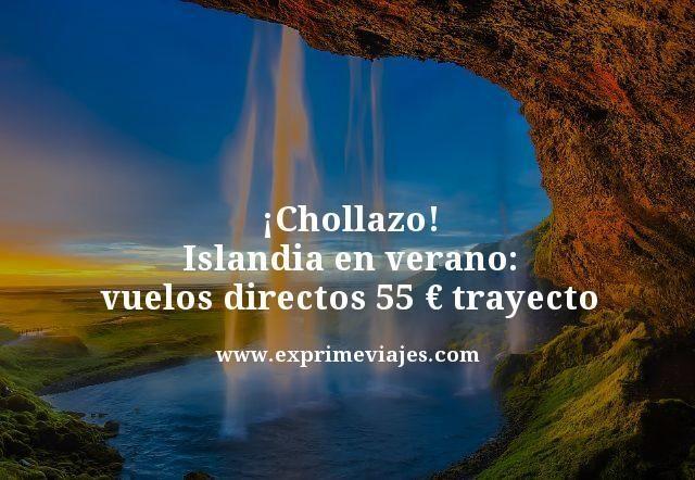 chollazo vuelos directos islandia verano 55 euros trayecto