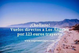 Chollazo-Vuelos-directos-a-Los-Ángeles-por-123-euros-trayecto