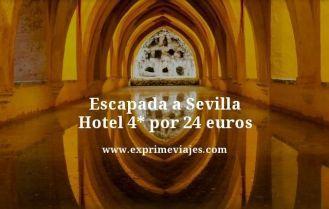 Escapada a Sevilla hotel 4* por 24 euros