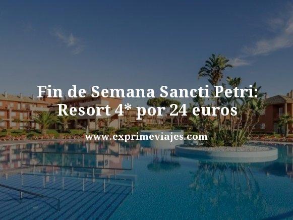 Fin-de-Semana-Sancti-Petri-Resort-4-estrellas-por-24-euros