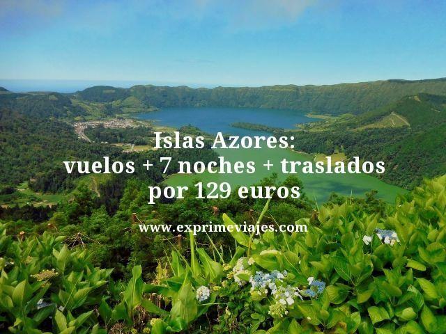 Islas-Azores-vuelos--7-noches--traslados-por-129-euros