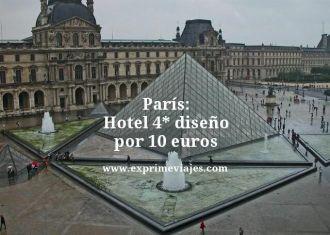 Paris hotel 4 estrellas diseño por 10 euros