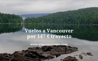 Vuelos a Vancouver por 147 euros trayecto