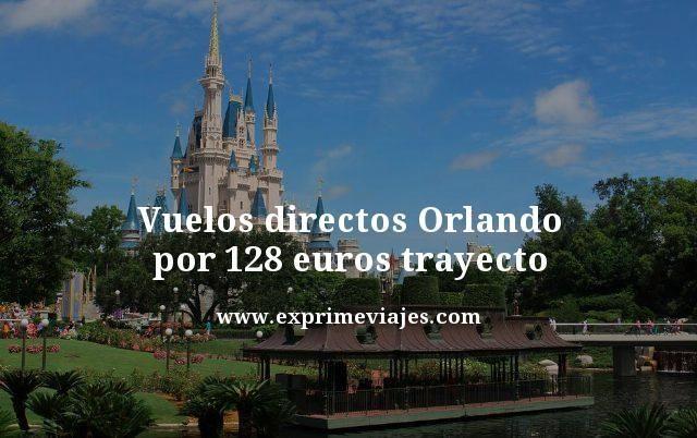 Vuelos directos Orlando por 128 euros trayecto