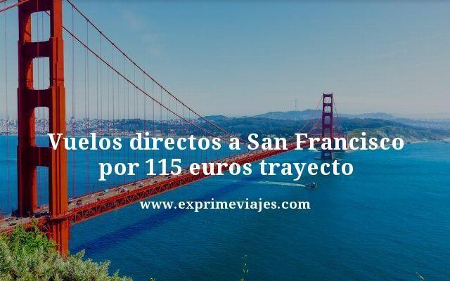 Vuelos directos a San Francisco por 115 euros trayecto