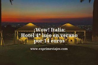 wow hotel Italia hotel 4 estrellas lujo en verano por 14 euros
