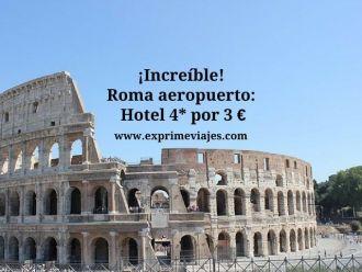 roma aeropuerto tarifa error hotel 4 estrellas 3 euros