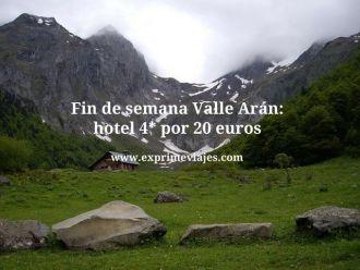 valle aran hotel 4 estrellas fin de semana