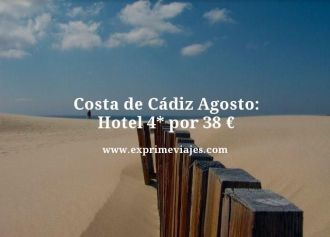 Costa de Cadiz Agosto hotel 4 estrellas por 38 euros