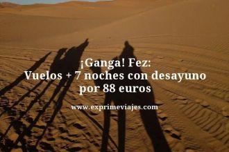 Ganga-Fez-Vuelos--7-noches-con-desayuno-por-88-euros