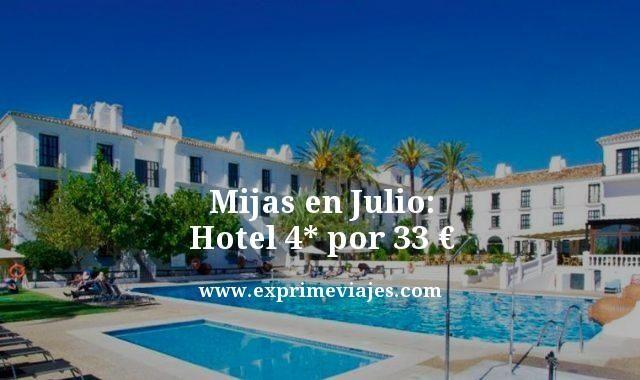 Mijas en julio hotel 4 estrellas por 33 euros