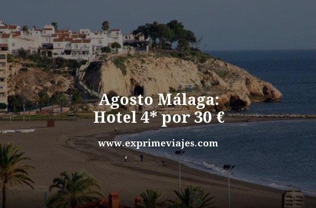 Agosto Malaga hotel 4 estrellas por 30 euros