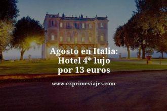 agosto en italia hotel 4 estrellas lujo por 13 euros