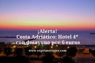 alerta costa adriatico hotel 4 estrellas con desayuno por 6 euros