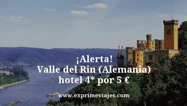 alerta Valle del Rin Alemania hotel 4 estrellas por 5 euros