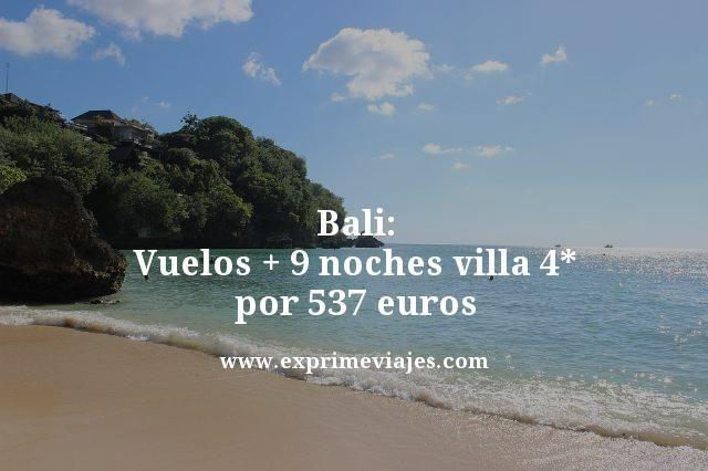 Bali-Vuelos--9-noches-villa-4-estrellas-por-537-euros