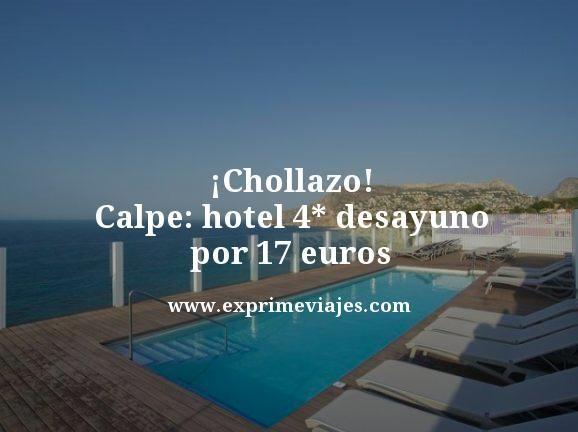 chollazo Calpe hotel 4 estrellas desayuno por 17 euros