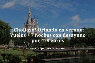 Chollazo-Orlando-en-verano-Vuelos--7-noches-con-desayuno-por-478-euros