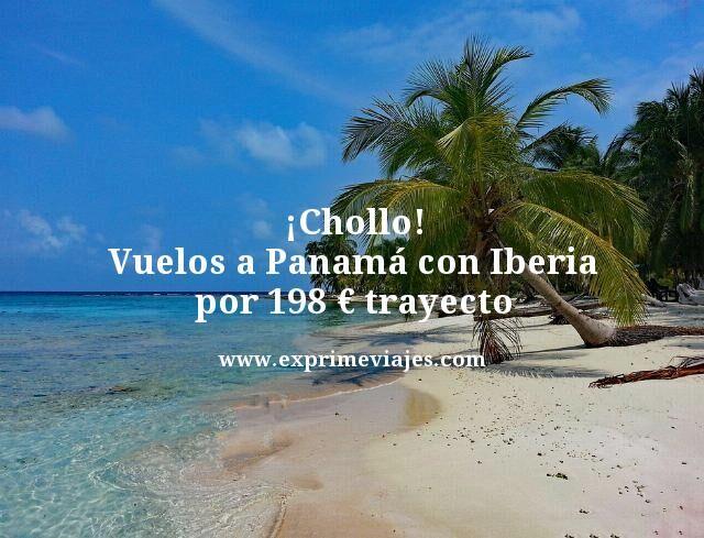 ¡CHOLLO! VUELOS A PANAMÁ CON IBERIA POR 198EUROS TRAYECTO