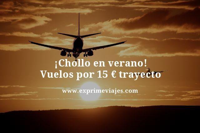 Chollo-en-verano-Vuelos-por-15-euros-trayecto