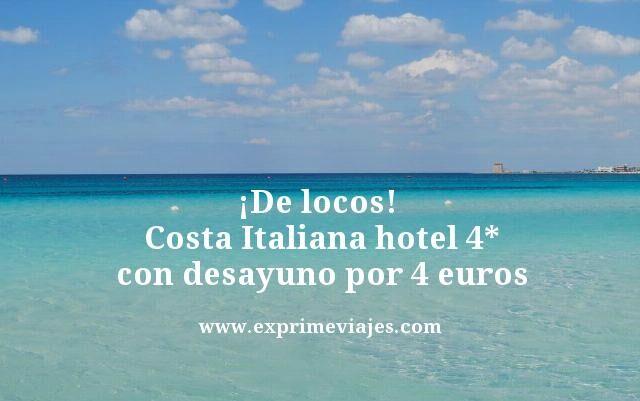 de locos costa italiana hotel 4 estrellas con desayuno por 4 euros